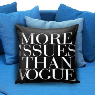 More Issues Than Vogue Pillow Case
