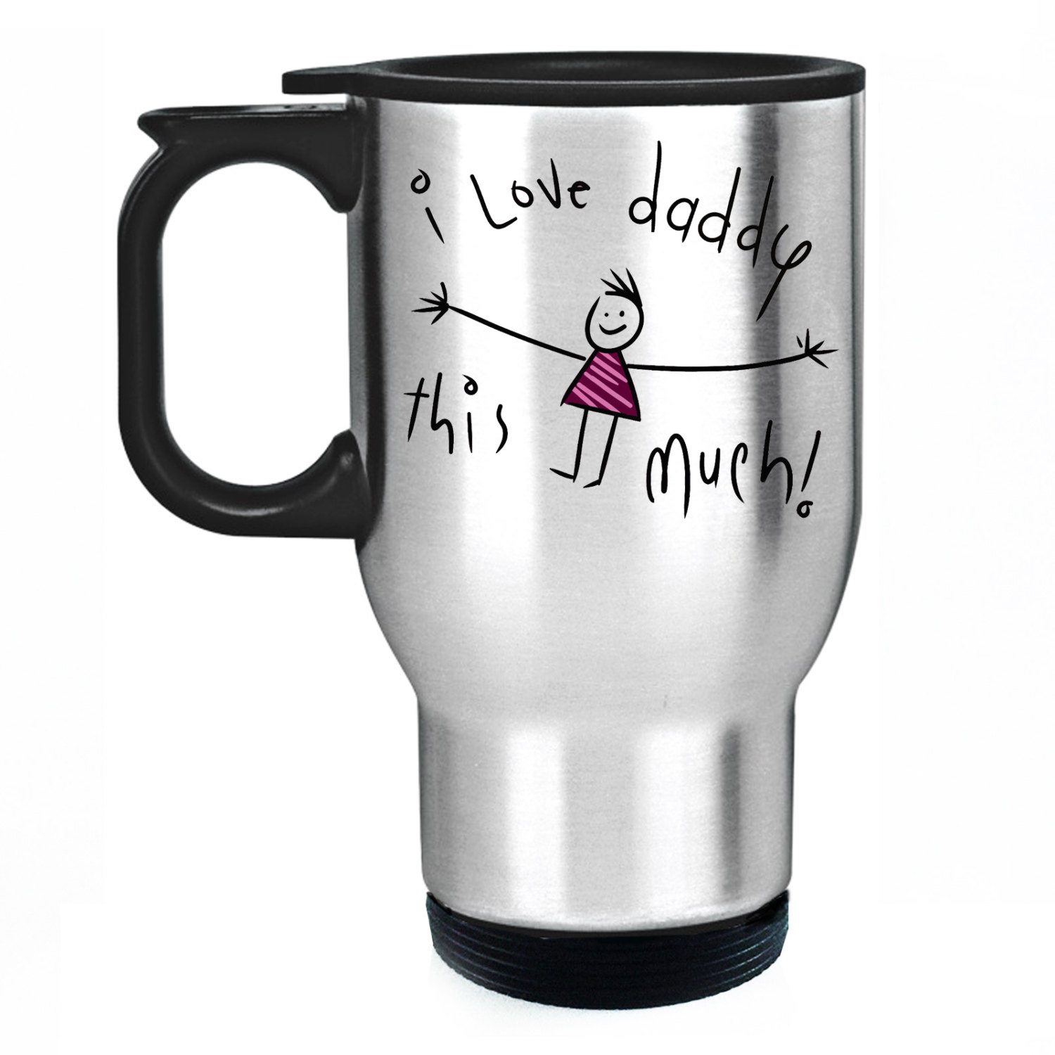 I Love Daddy This Mug Stainless Steel Travel Mug