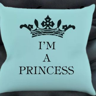 I am a princess pillow case