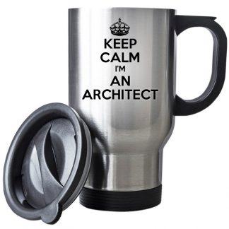 Keep Calm I am An Architect Travel Mug