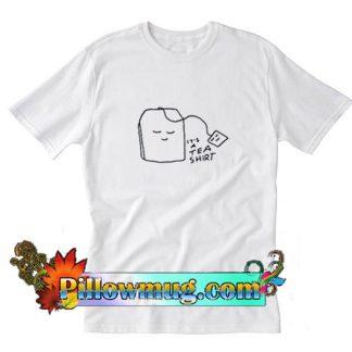 It's A Tea T-Shirt