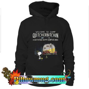 Welcome to camp Quitcherbitchin certified happy camper area Snoopy Hoodie