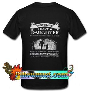 You Can't Scare Me I Have Daughter Back T-Shirt