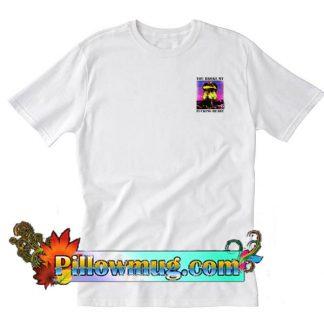 You Broke My Fucking Heart T-Shirt