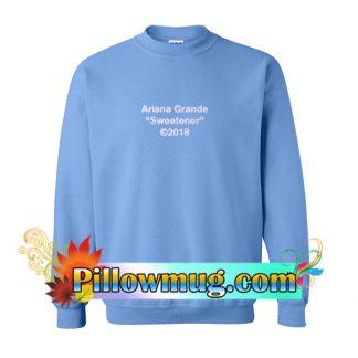 Ariana Grande Sweetener Sweatshirt SU