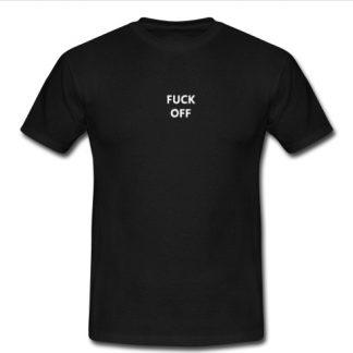 Fuck Off T-Shirt SU