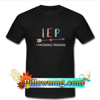 I encourage progress T-Shirt SU