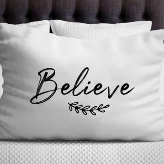 Believe Printed Pillow Cases